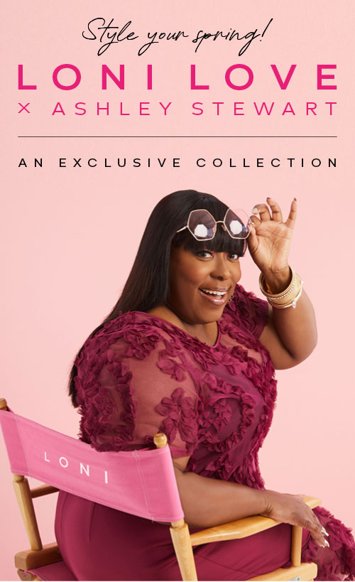Style your Spring! Shop  exclusive Loni Love Spring Collection