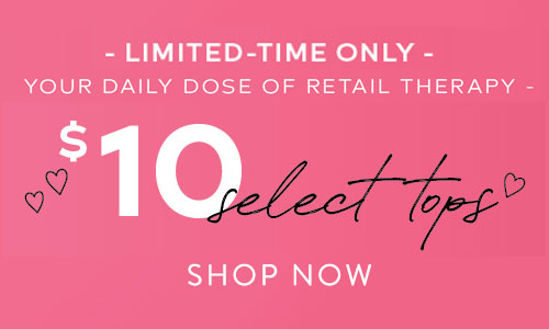 Online Only! $10 Tops. Shop Now